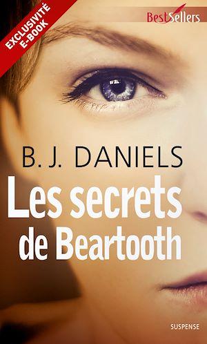 daniels - Beartooth Mountain - Prequel : Les secrets de Beartooth de B. J. Daniels 9782280337717_w300