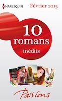Télécharger le livre : 10 romans Passions inédits (nº518 à 522 - Février 2015)