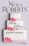 Petits délices et grand amour | Roberts, Nora