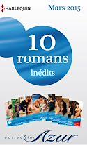 Télécharger le livre : 10 romans Azur inédits + 1 gratuit (nº3565 à 3574 - mars 2015)