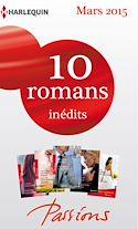 Télécharger le livre : 10 romans Passions inédits + 1 gratuit (nº524 à 528 - mars 2015)
