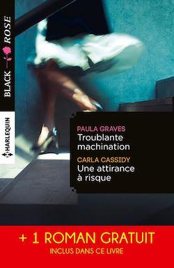 Troublante machination - Une attirance à risque - Captive d'un étranger