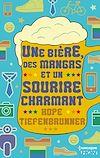 Télécharger le livre :  Une bière, des mangas et un sourire charmant