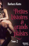 Télécharger le livre :  Petites histoires et grands plaisirs - tome 2
