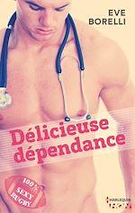 Téléchargez le livre :  Délicieuse dépendance