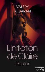 Téléchargez le livre :  L'initiation de Claire - Douter (tome 2)