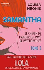 Télécharger le livre :  Samantha T3 - ou Le chemin de l'amour est pavé de psychopathes