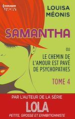 Téléchargez le livre :  Samantha T4 - ou Le chemin de l'amour est pavé de psychopathes