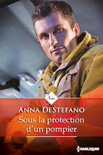 Télécharger le livre : Sous la protection d'un pompier
