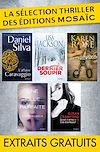 Télécharger le livre :  La sélection Thriller des éditions MOSAÏC : extraits gratuits