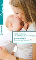 Télécharger le livre : Un bébé pour le Dr Hayes - Docteur sans coeur ?