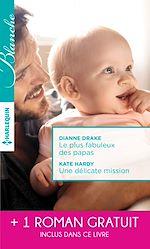 Télécharger le livre : Le plus fabuleux des papas - Une délicate mission - La chance de Mia Latham