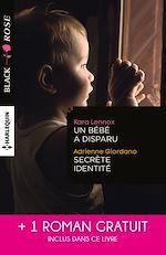 Téléchargez le livre :  Un bébé a disparu - Secrète identité - Face au doute