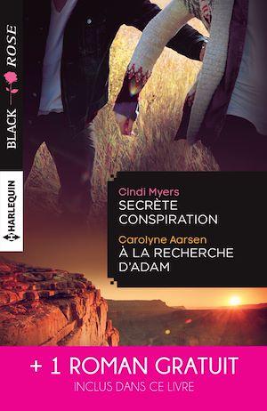Téléchargez le livre :  Secrète conspiration - A la recherche d'Adam - Une étrange attirance