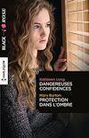 Télécharger le livre :  Dangereuses confidences - Protection dans l'ombre