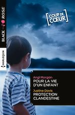 Téléchargez le livre :  Pour la vie d'un enfant - Protection clandestine
