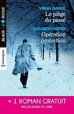 Téléchargez le livre :  Le piège du passé - Opération protection - Un amour à haut risque
