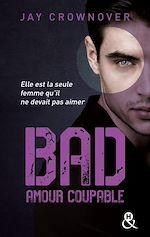 Télécharger le livre :  Bad - T3 Amour coupable