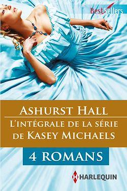"""Série """"Ashurst Hall"""" : l'intégrale"""