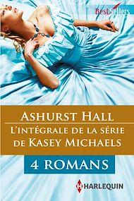 """Téléchargez le livre :  Série """"Ashurst Hall"""" : l'intégrale"""