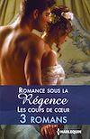 Télécharger le livre :  Romance sous la Régence : les coups de coeur