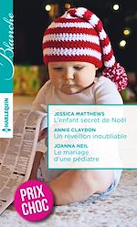Télécharger le livre :  L'enfant secret de Noël - Un réveillon inoubliable - Le mariage d'une pédiatre