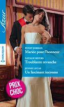 Télécharger le livre : Mariée pour l'honneur - Troublante revanche - Un fascinant inconnu