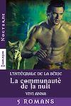 """Série """"La communauté de la nuit """" : l'intégrale"""