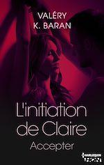 Téléchargez le livre :  L'initiation de Claire - Accepter (tome 4)