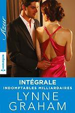 """Télécharger le livre :  Trilogie """"Indomptables milliardaires"""" : l'intégrale"""