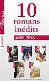 10 romans inédits Passions (nº590 à 594 - avril 2016)