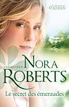 Le secret des émeraudes | Roberts, Nora
