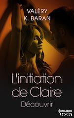 Téléchargez le livre :  L'initiation de Claire - Découvrir (tome 3)
