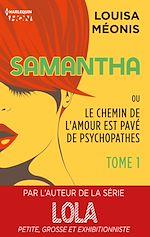 Télécharger le livre :  Samantha ou Le chemin de l'amour est pavé de psychopathes - Tome 1 - Chapitres offerts