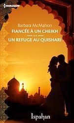 Télécharger le livre : Fiancée à un cheikh - Un refuge au Quishari