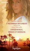 L'inconnue des sables - Zayed Khalil, prince et médecin