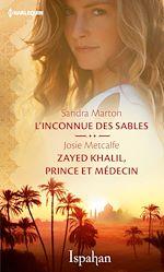 Télécharger le livre :  L'inconnue des sables - Zayed Khalil, prince et médecin