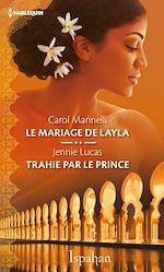Télécharger le livre :  Le mariage de Layla - Trahie par le prince