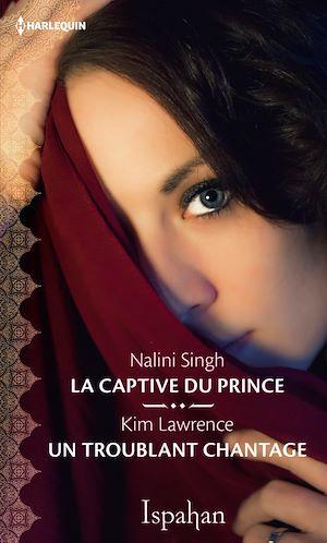 Téléchargez le livre :  La captive du prince - Un troublant chantage