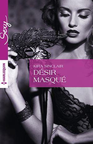 Téléchargez le livre :  Désir masqué