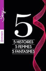 Télécharger cet eBook : 5 histoires - 5 femmes - 5 fantasmes