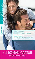 Télécharger le livre : Sept jours pour s'aimer - Le trouble d'une infirmière - Une surprenante passion