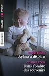 Télécharger le livre :  Joshua a disparu - Dans l'ombre des souvenirs