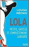 Télécharger le livre :  Lola S2.E2 - Petite, grosse et complètement larguée