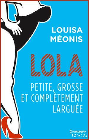 Téléchargez le livre :  Lola S2.E2 - Petite, grosse et complètement larguée