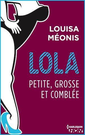 Téléchargez le livre :  Lola S2.E4 - Petite, grosse et comblée
