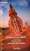 Télécharger le livre :  Les secrets du désert - L'amant des sables