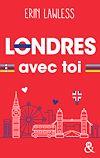Londres avec toi | Lawless, Erin. Auteur