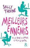 Meilleurs ennemis | Thorne, Sally