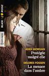Télécharger le livre :  Protégée malgré elle - La menace dans l'ombre